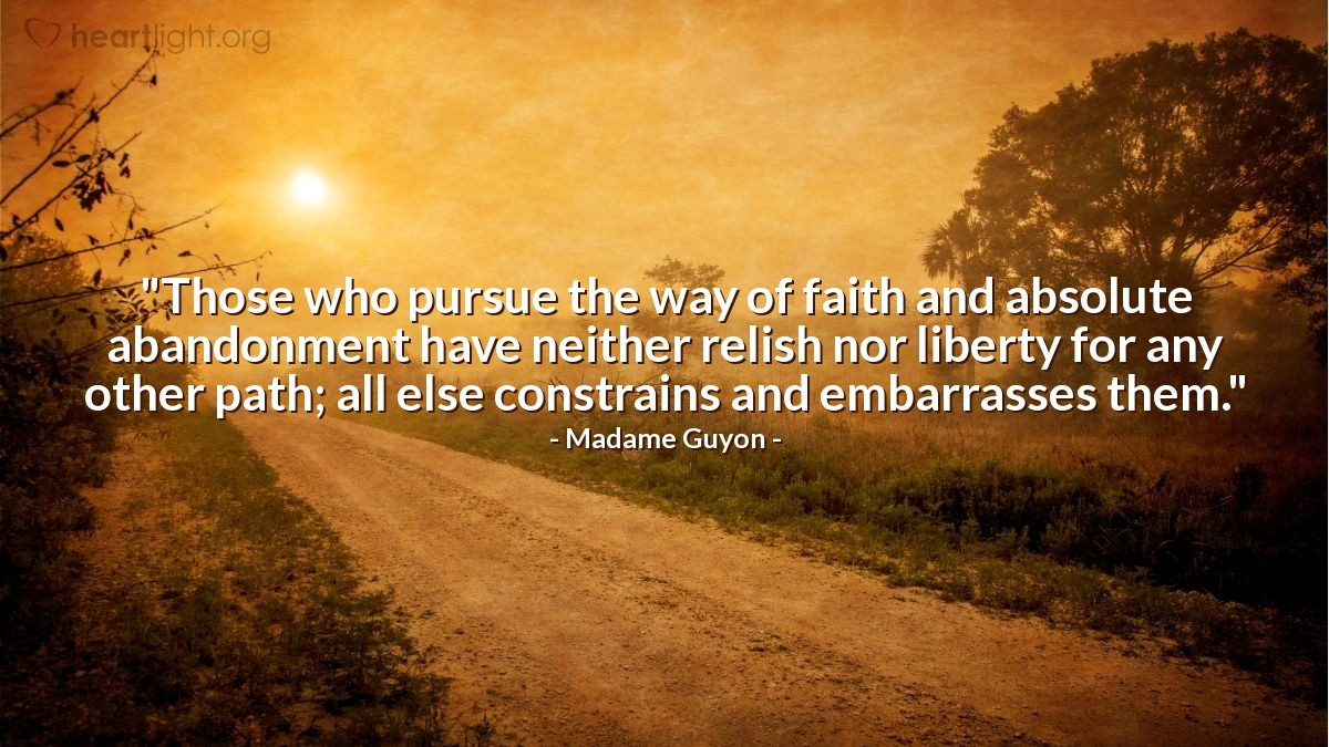 """Illustration of Madame Guyon — """"Those who pursue the way of faith and absolute abandonment have neither relish nor liberty for any other path; all else constrains and embarrasses them."""""""