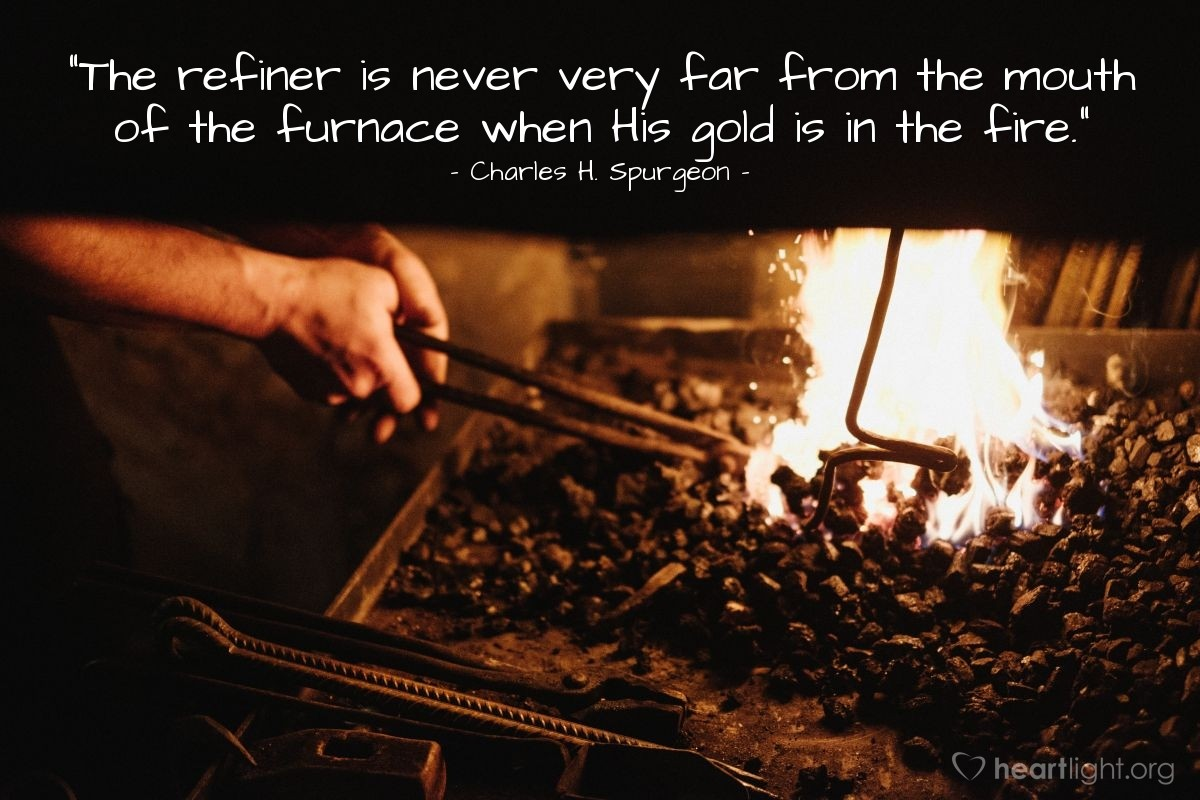 "Illustration of Charles H. Spurgeon — ""The refiner is never very far from the mouth of the furnace when His gold is in the fire."""