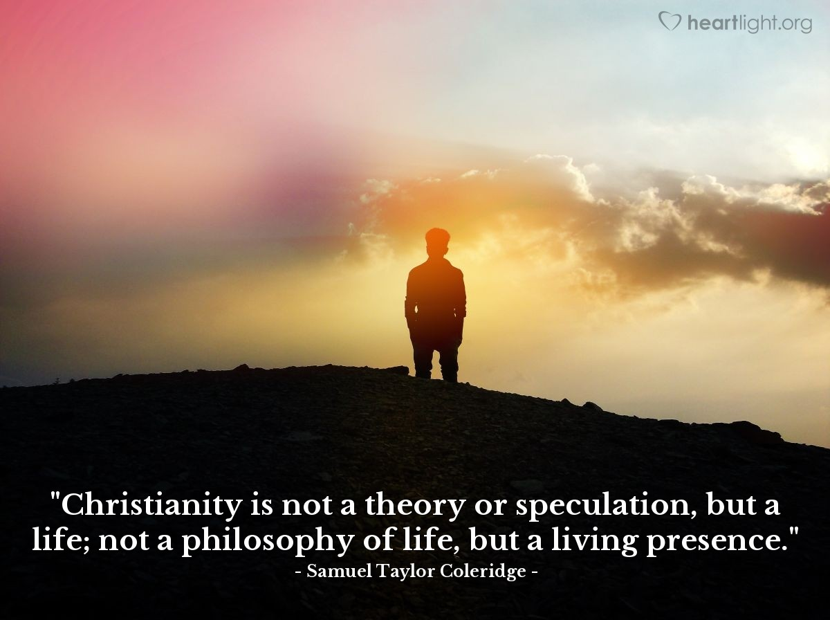 """Illustration of Samuel Taylor Coleridge — """"Christianity is not a theory or speculation, but a life; not a philosophy of life, but a living presence."""""""