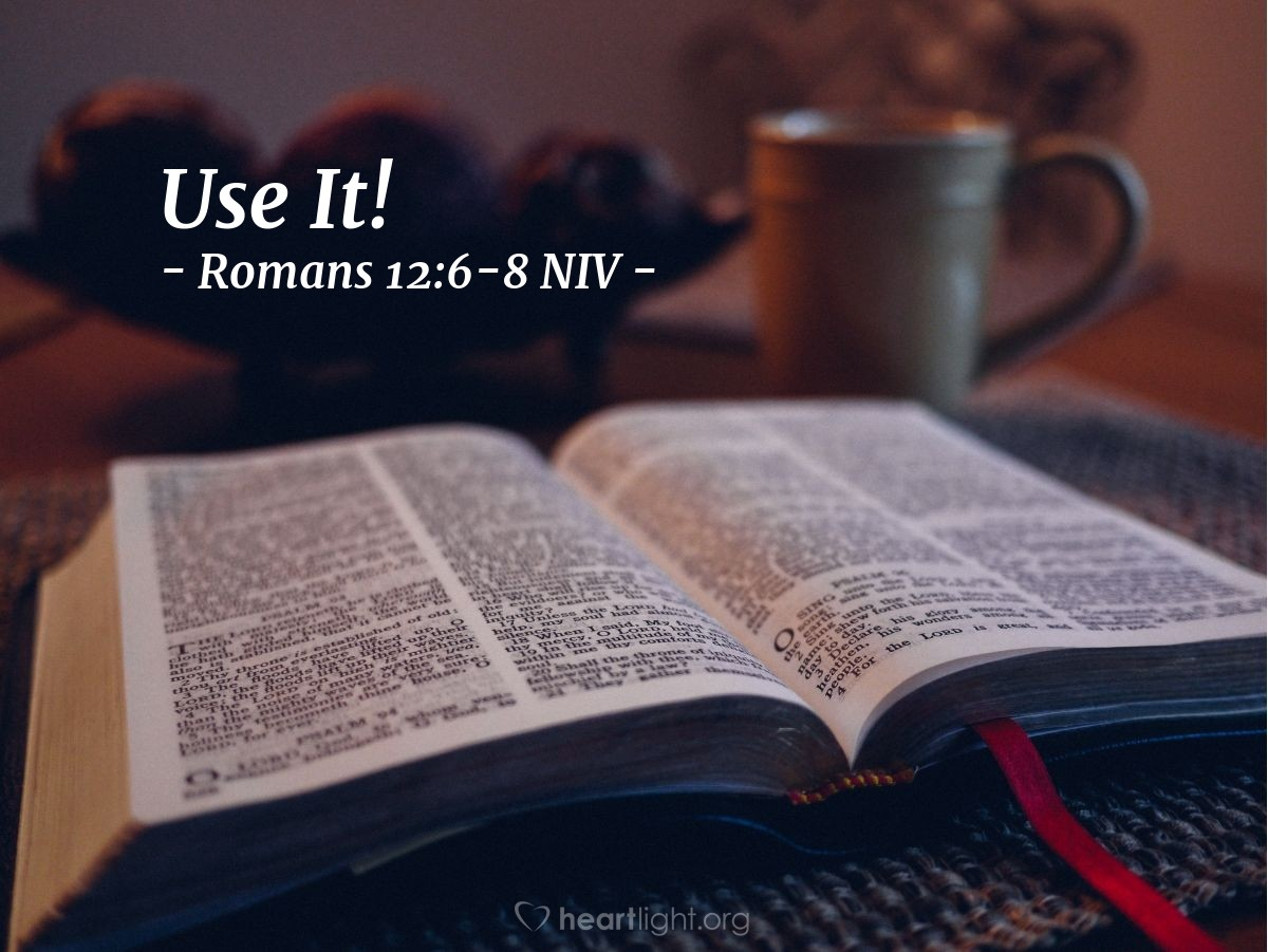 Illustration of Romans 12:6-8 NIV —
