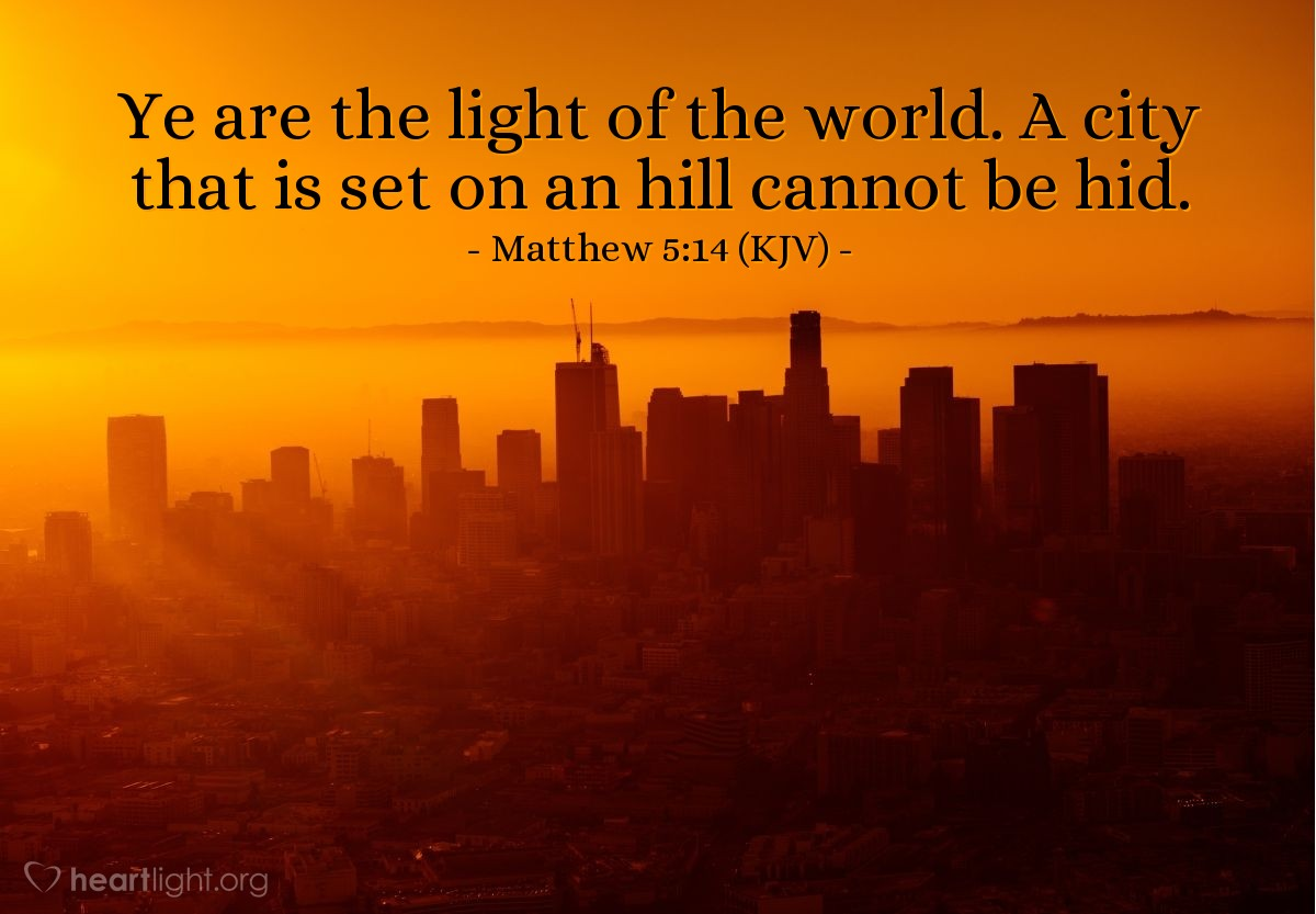 Illustration of Matthew 5:14 (KJV) — Ye are the light of the world. A city that is set on an hill cannot be hid.