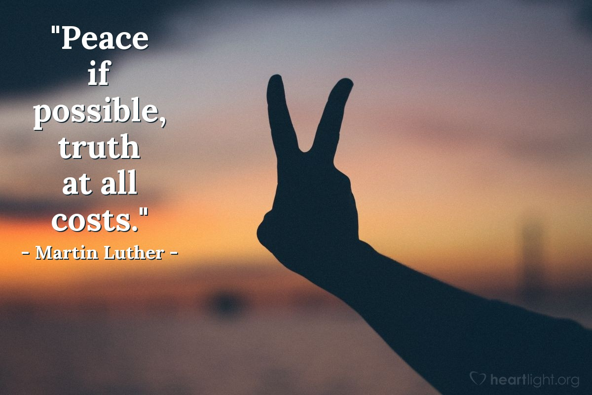 """Illustration of Martin Luther — """"Peace if possible, truth at all costs."""""""