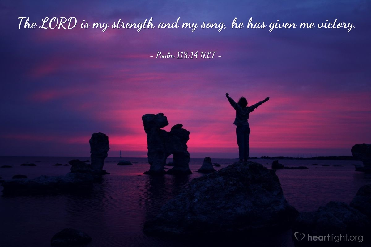 Illustration of Psalm 118:14 NLT — The LORD is my strength and my song, he has given me victory.