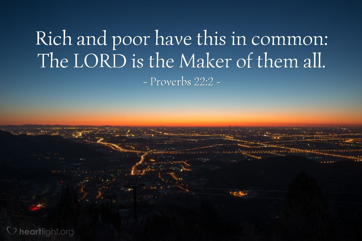 Illustration of Proverbs 22:2 — Rich and poor have this in common: The LORD is the Maker of them all.