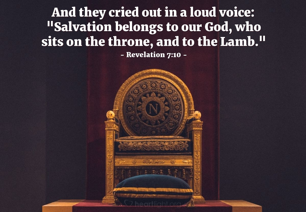 "Illustration of Revelation 7:10 — And they cried out in a loud voice: ""Salvation belongs to our God, who sits on the throne, and to the Lamb."""