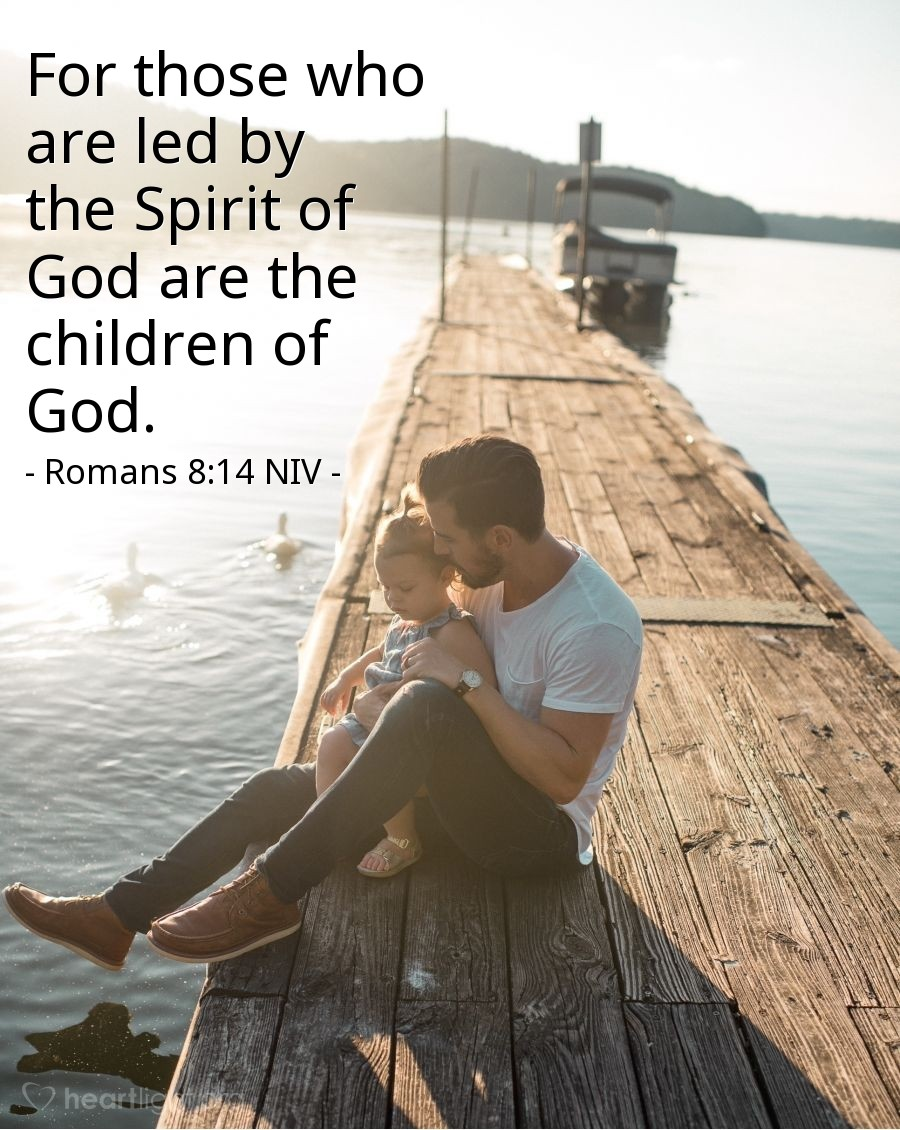 Illustration of Romans 8:14 NIV — For those who are led by the Spirit of God are the children of God.