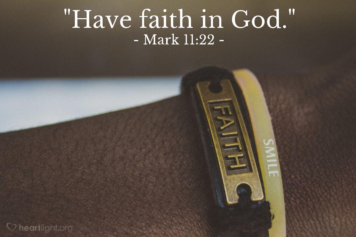 "Illustration of Mark 11:22 — ""Have faith in God."""
