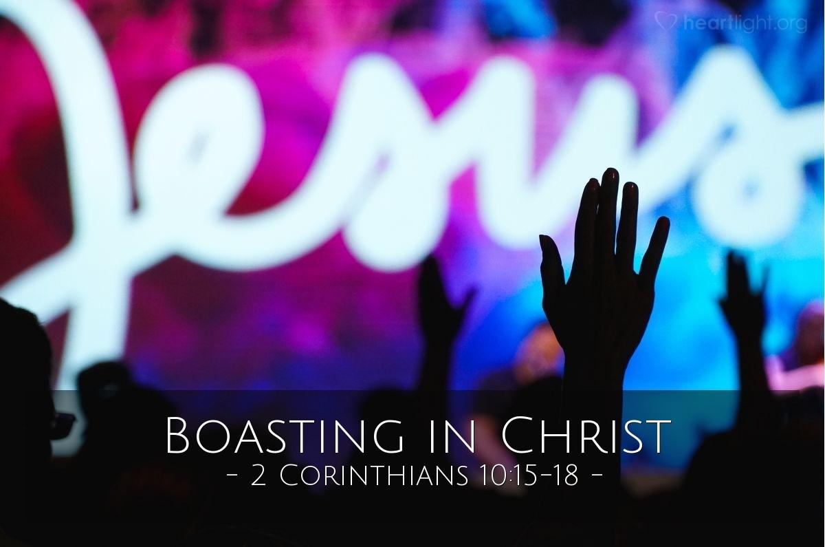 Boasting in Christ — 2 Corinthians 10:15-18
