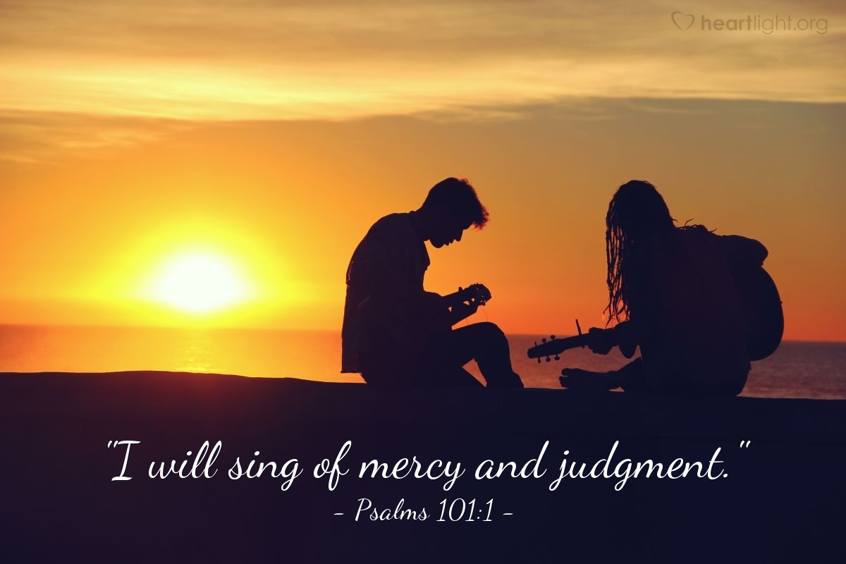 "Illustration of Psalms 101:1 — ""I will sing of mercy and judgment."""