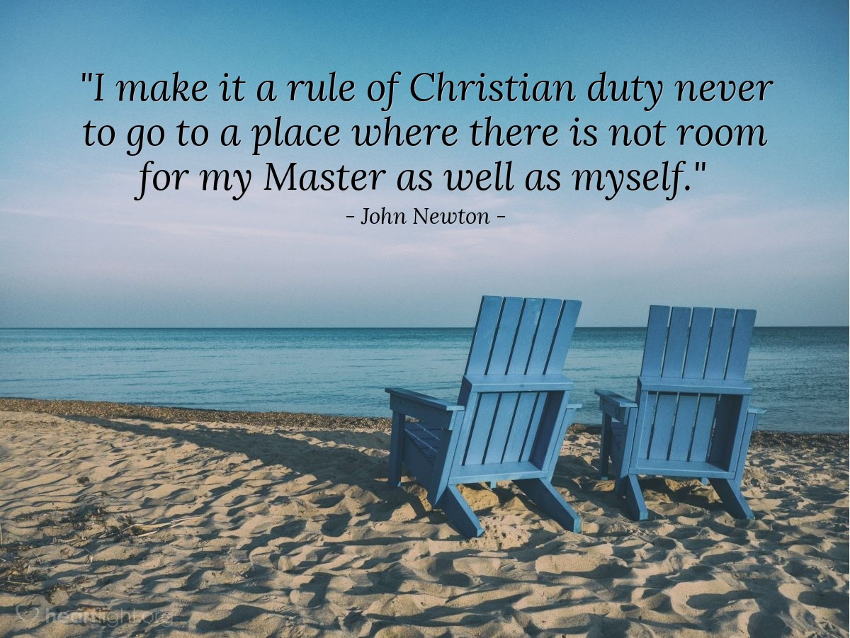 """Illustration of John Newton — """"I make it a rule of Christian duty never to go to a place where there is not room for my Master as well as myself."""""""