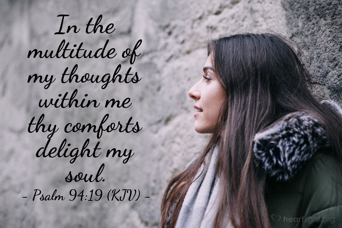 Illustration of Psalm 94:19 (KJV) — In the multitude of my thoughts within me thy comforts delight my soul.