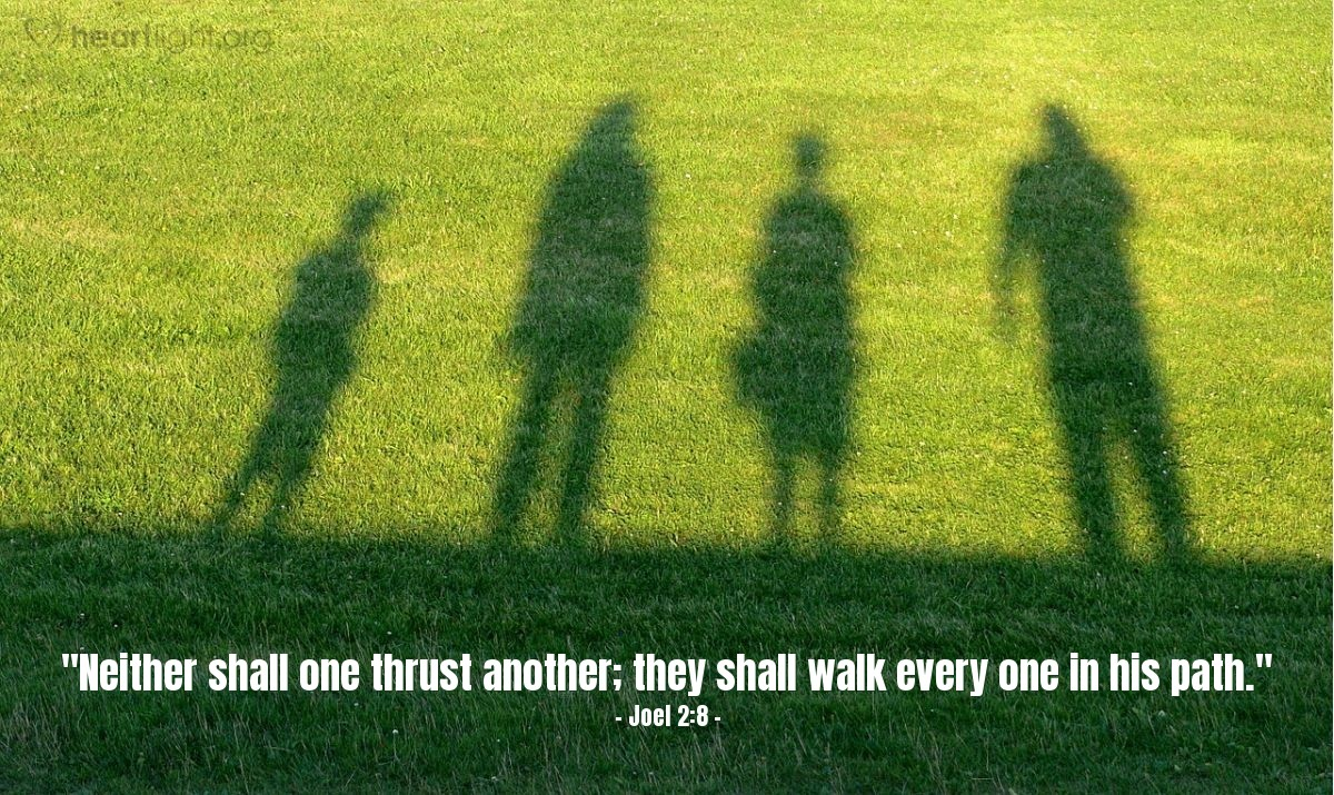 "Illustration of Joel 2:8 — ""Neither shall one thrust another; they shall walk every one in his path."""