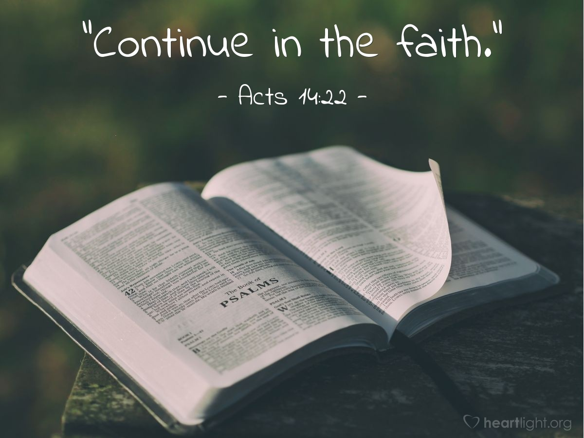 "Illustration of Acts 14:22 — ""Continue in the faith."""