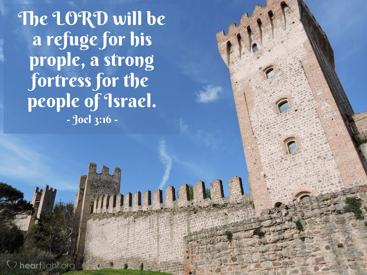 Illustration of Joel 3:16 — The LORD will be a refuge for his prople, a strong fortress for  the people of Israel.