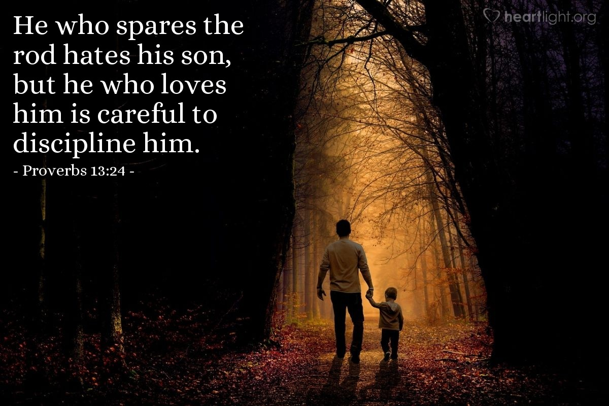 Illustration of Proverbs 13:24 — He who spares the rod hates his son, but he who loves him is careful to discipline him.