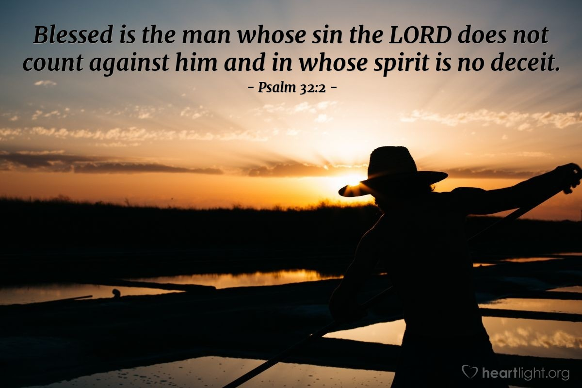 Illustration of Psalm 32:2 — Blessed is the man whose sin the LORD does not count against him and in whose spirit is no deceit.