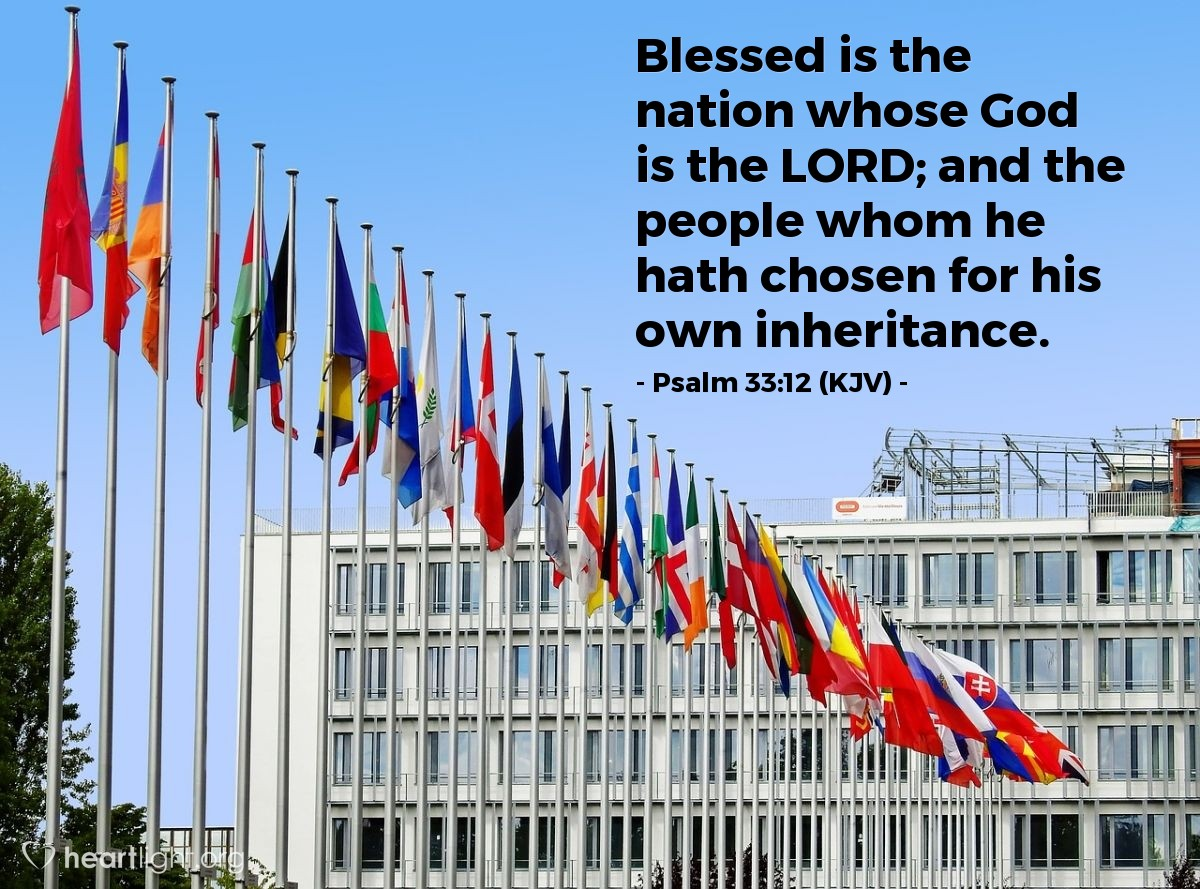 Illustration of Psalm 33:12 (KJV) — Blessed is the nation whose God is the LORD; and the people whom he hath chosen for his own inheritance.