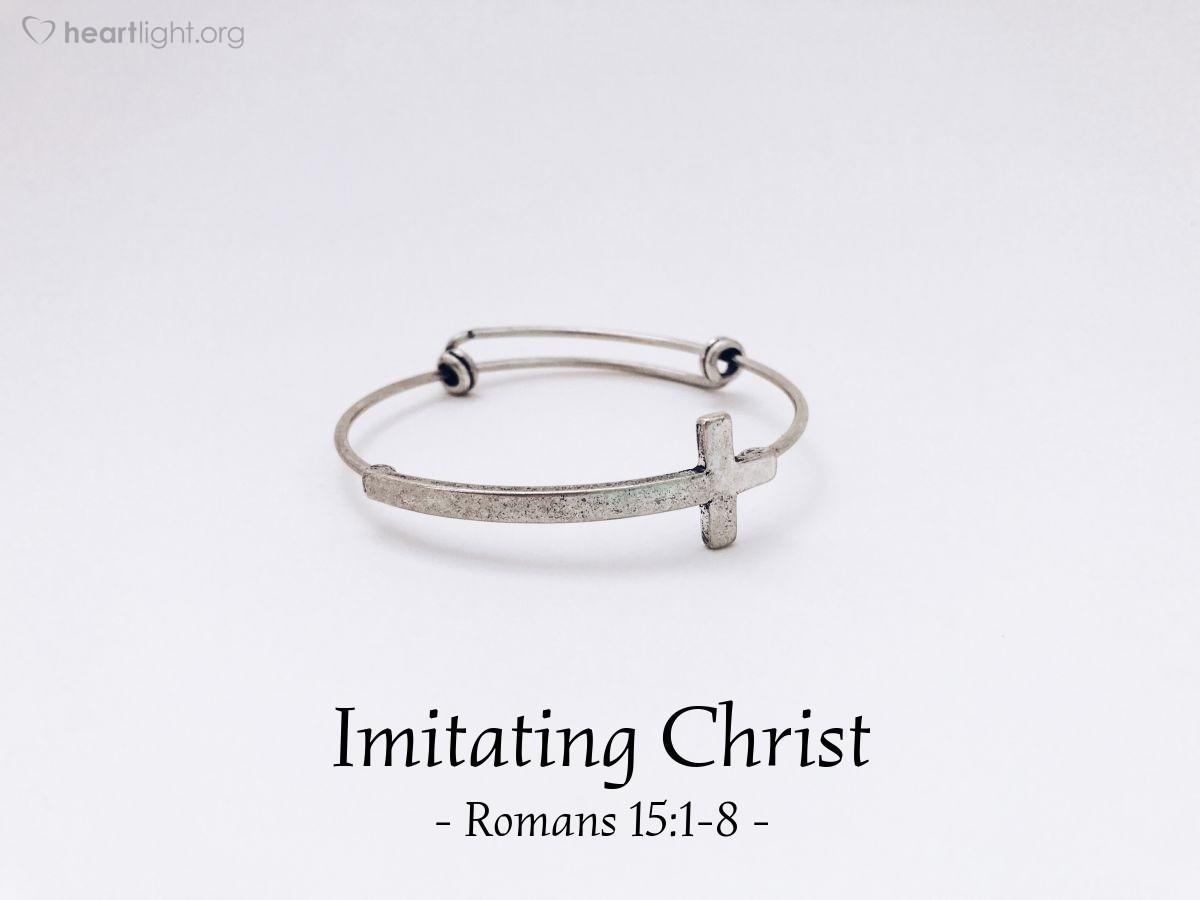 Imitating Christ — Romans 15:1-8