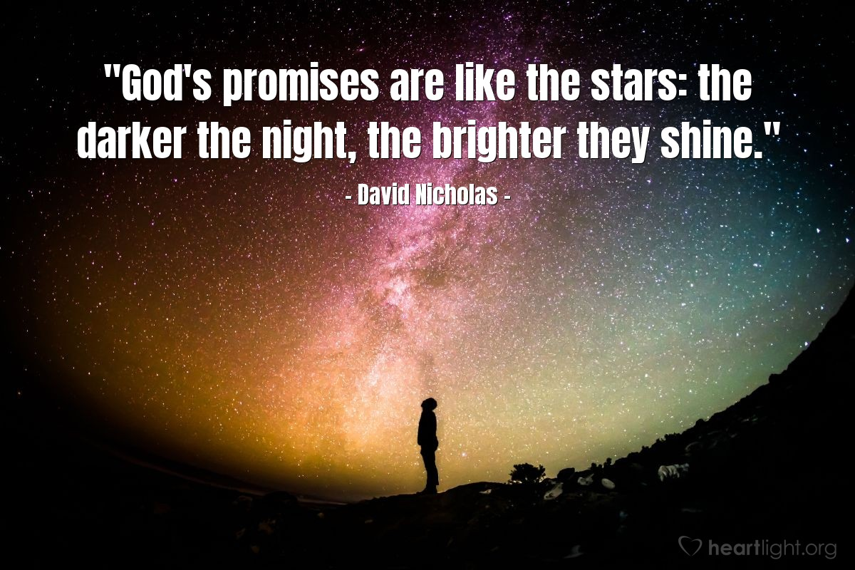 """Illustration of David Nicholas — """"God's promises are like the stars: the darker the night, the brighter they shine."""""""