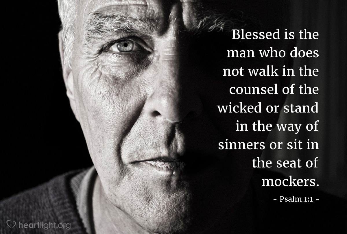 Illustration of Psalm 1:1 — Blessed is the man who does not walk in the counsel of the wicked or stand in the way of sinners or sit in the seat of mockers.