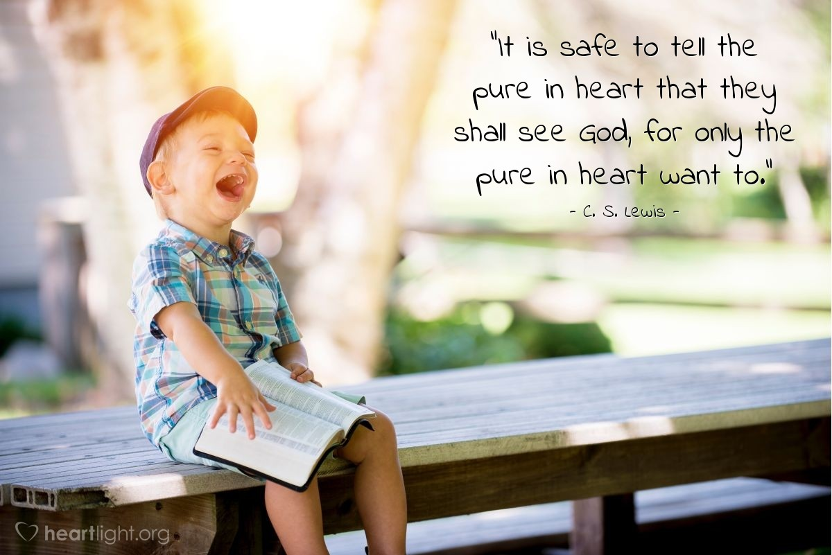 """Illustration of C. S. Lewis — """"It is safe to tell the pure in heart that they shall see God, for only the pure in heart want to."""""""