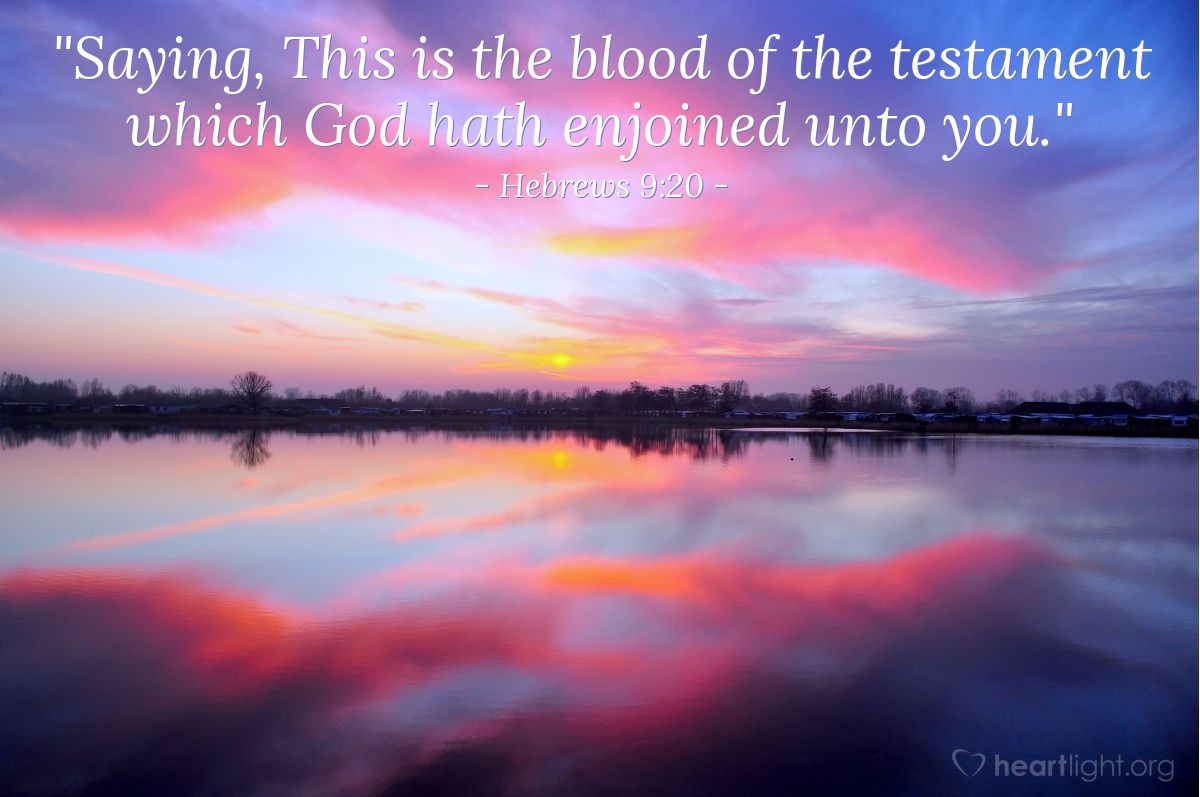 """Illustration of Hebrews 9:20 — """"Saying, This is the blood of the testament which God hath enjoined unto you."""""""
