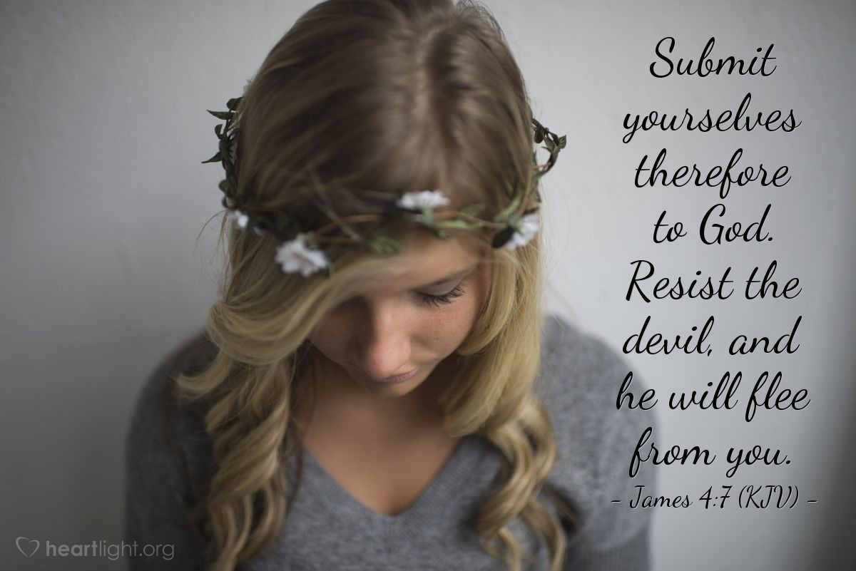 Illustration of James 4:7 (KJV) — Submit yourselves therefore to God. Resist the devil, and he will flee from you.