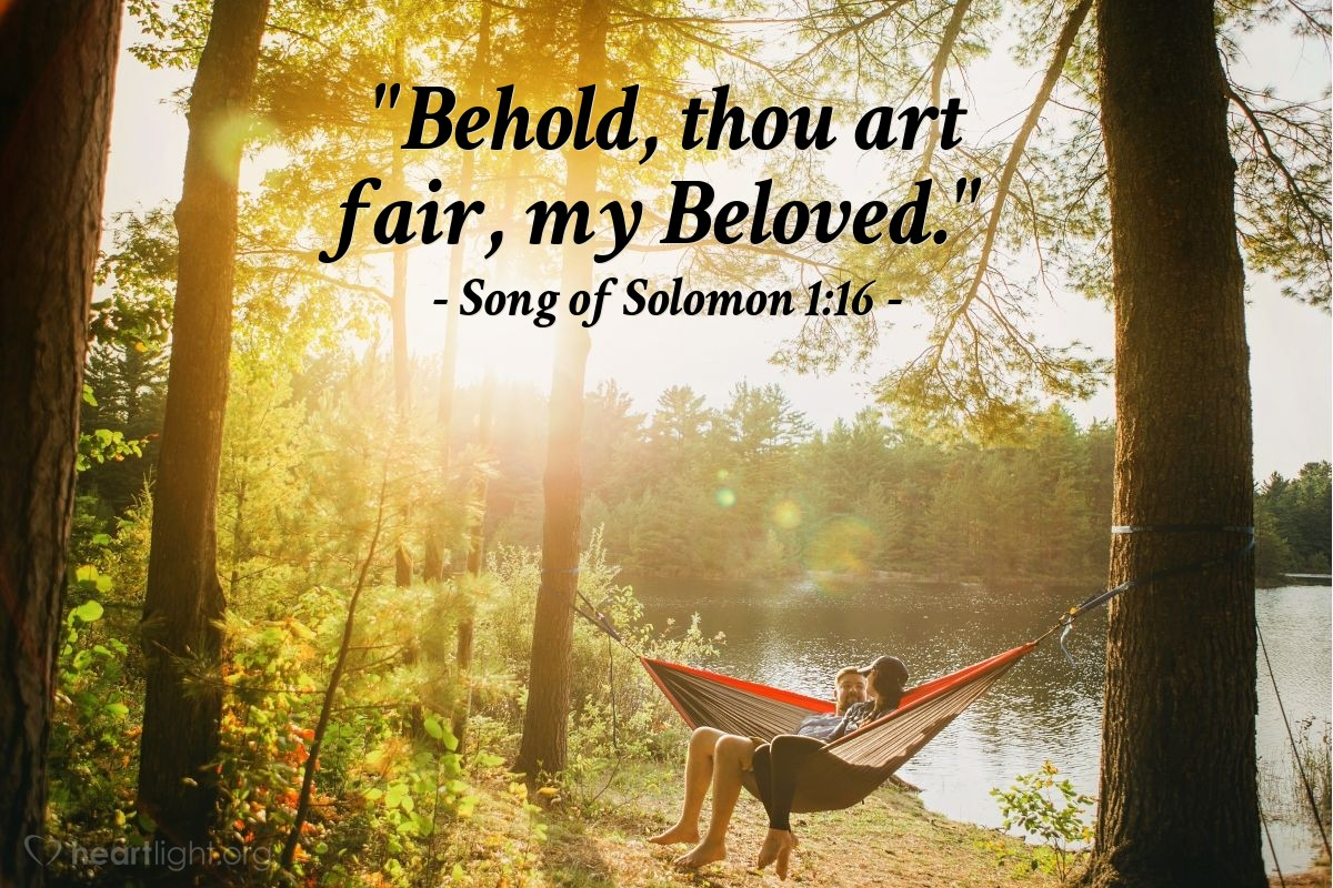 "Illustration of Song of Solomon 1:16 — ""Behold, thou art fair, my Beloved."""