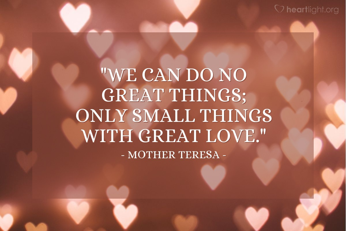 """Illustration of Mother Teresa — """"We can do no great things; only small things with great love."""""""
