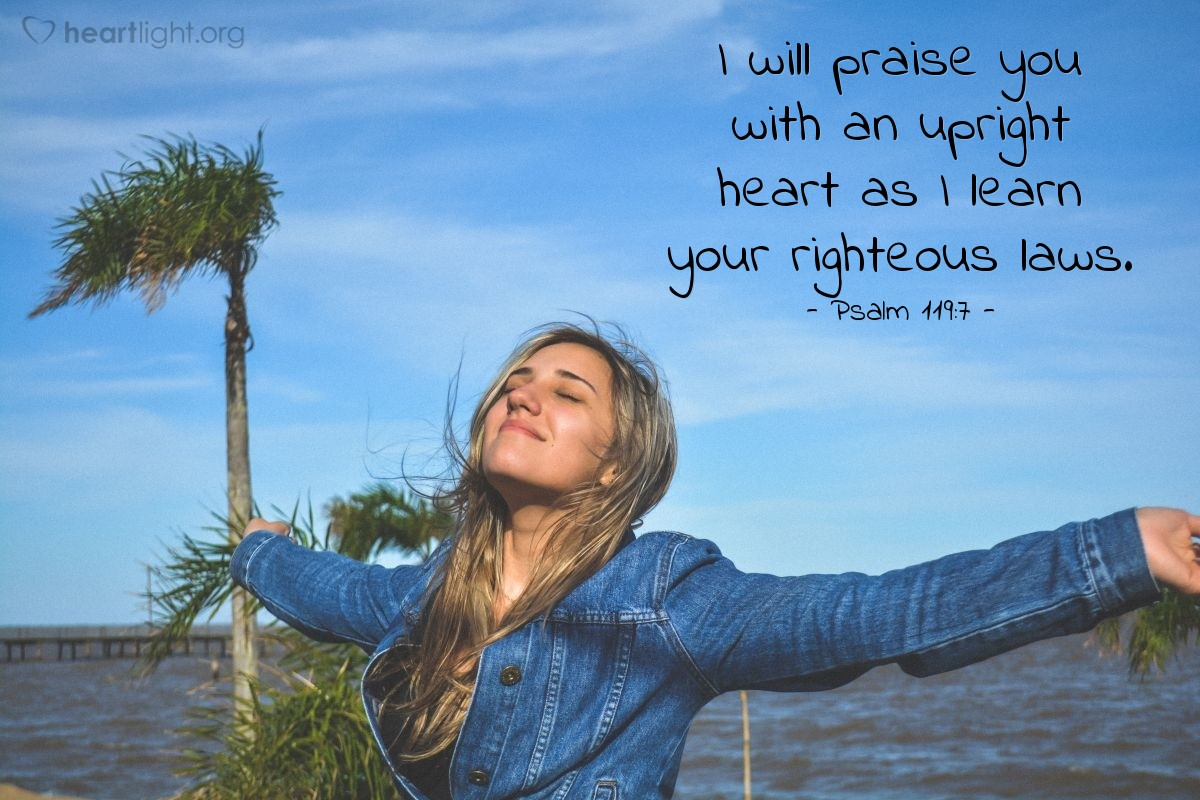Illustration of Psalm 119:7 — I will praise you with an upright heart as I learn your righteous laws.