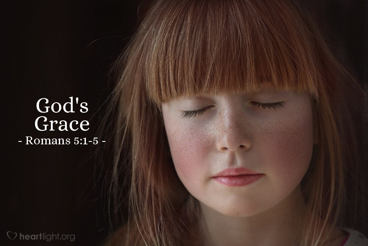 God's Grace — Romans 5:1-5