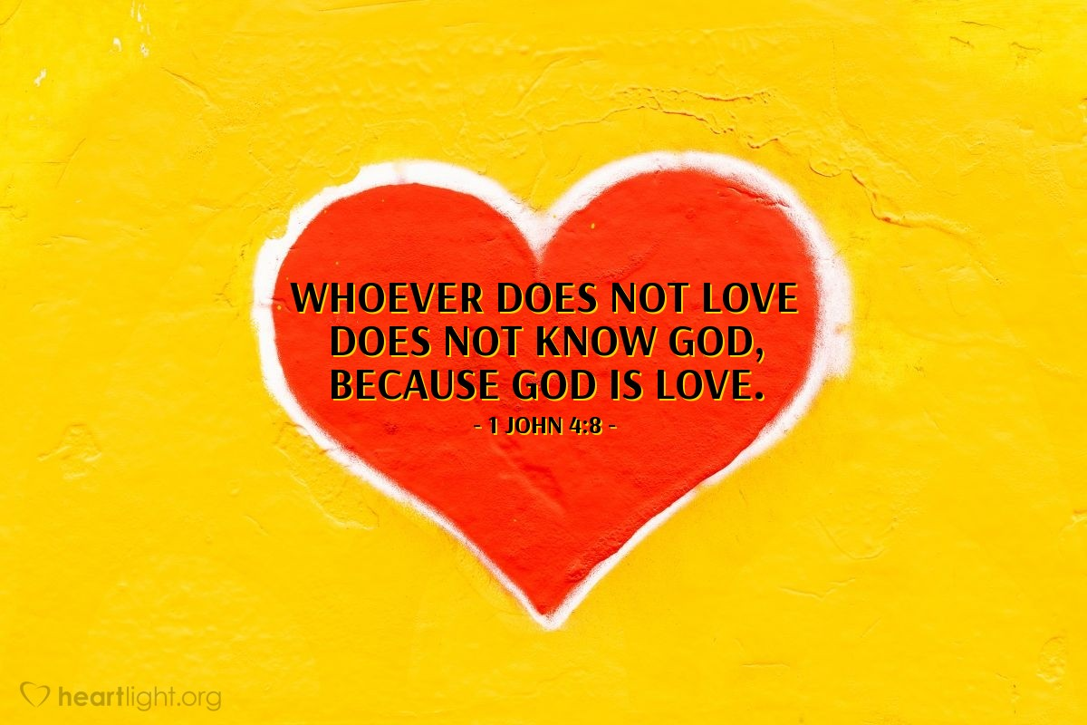 Illustration of 1 John 4:8 — Whoever does not love does not know God, because God is love.