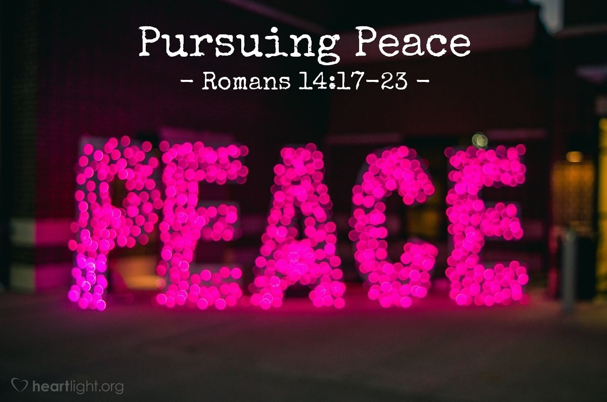 Pursuing Peace — Romans 14:17-23