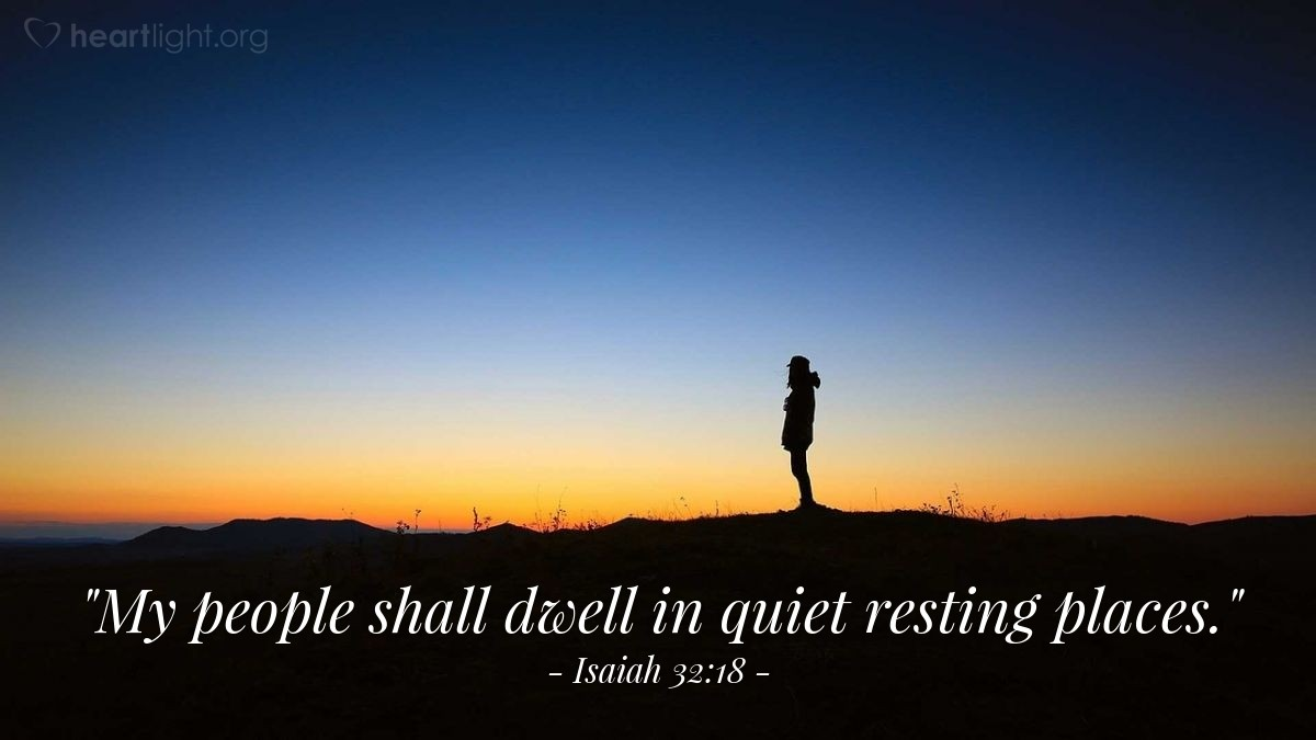 "Illustration of Isaiah 32:18 — ""My people shall dwell in quiet resting places."""