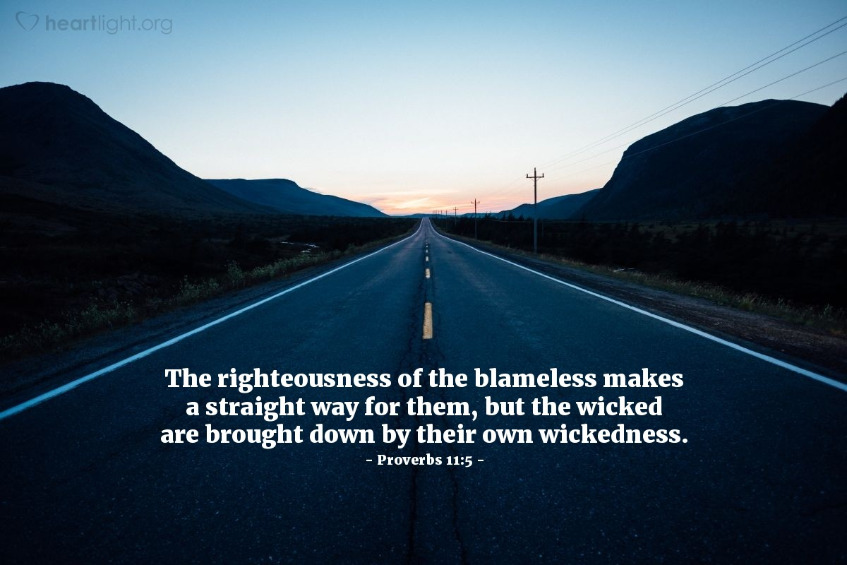 Illustration of Proverbs 11:5 — The righteousness of the blameless makes a straight way for them, but the wicked are brought down by their own wickedness.