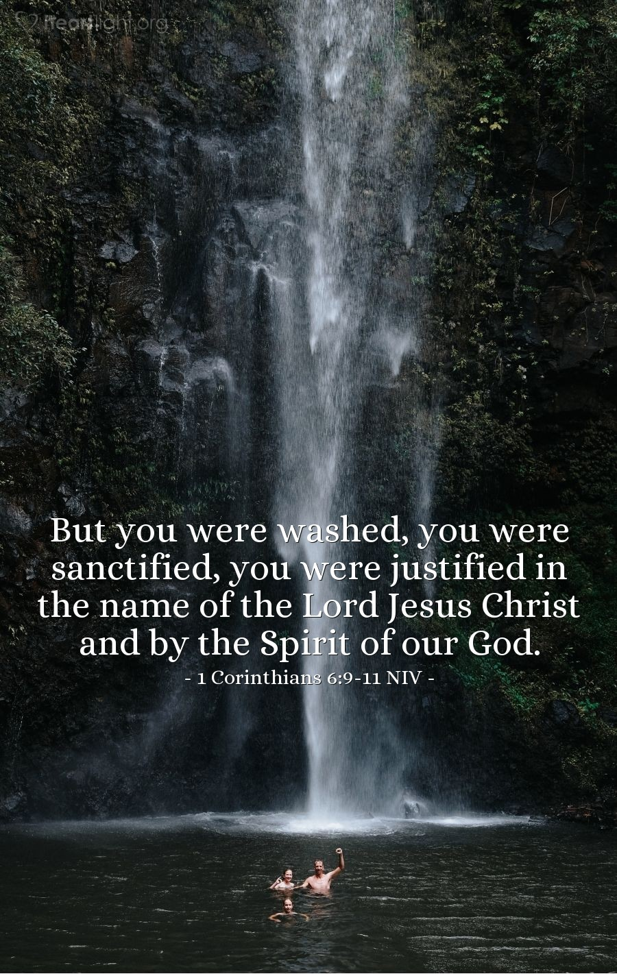 Illustration of 1 Corinthians 6:9-11 NIV —  But you were washed, you were sanctified, you were justified in the name of the Lord Jesus Christ and by the Spirit of our God.