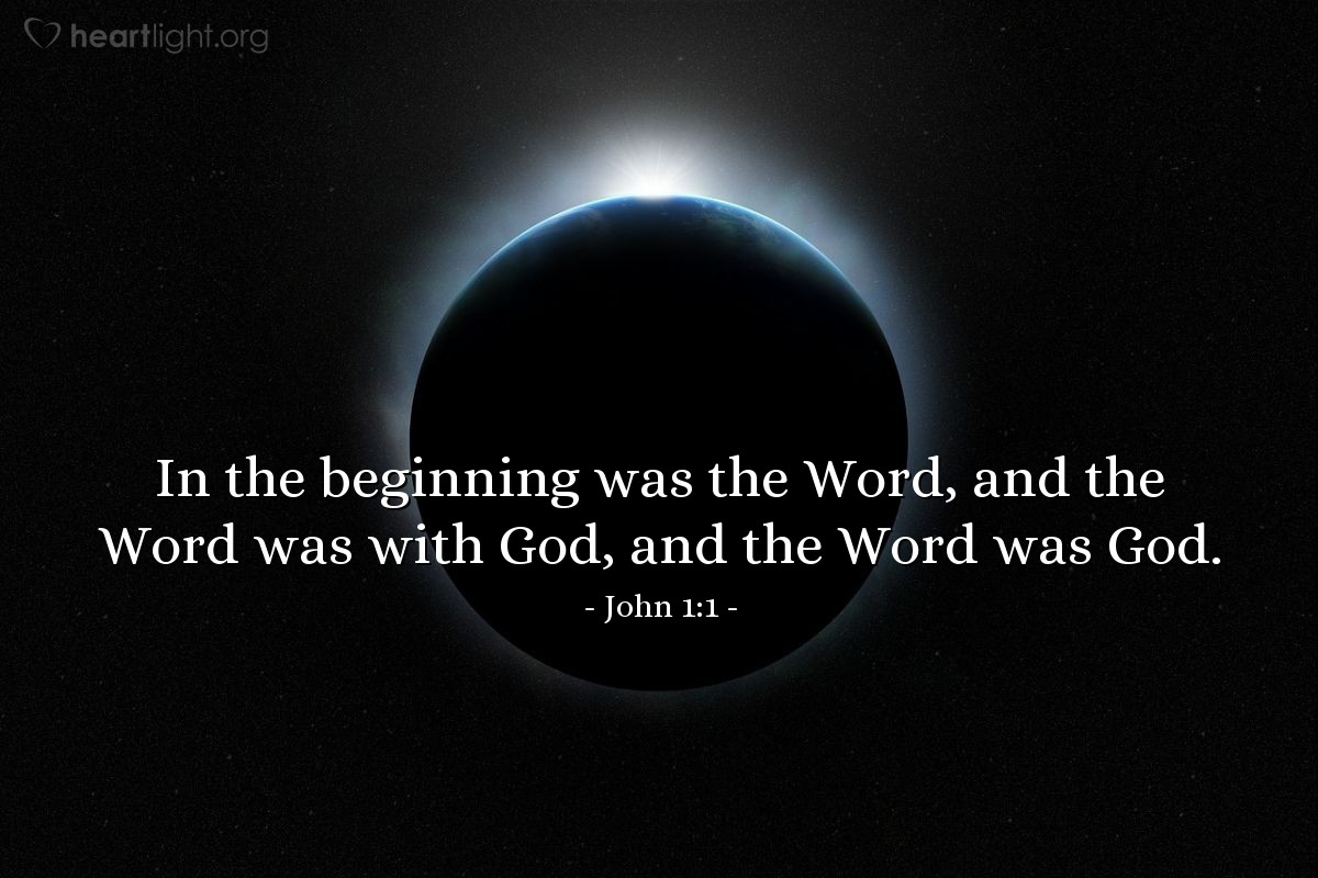 Illustration of John 1:1 — In the beginning was the Word, and the Word was with God, and the Word was God.