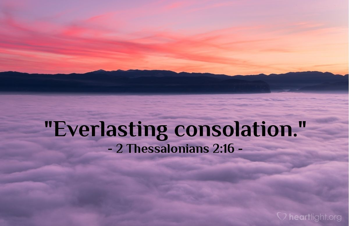 "Illustration of 2 Thessalonians 2:16 — ""Everlasting consolation."""