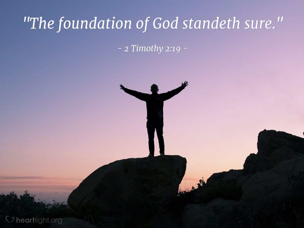 "Illustration of 2 Timothy 2:19 — ""The foundation of God standeth sure."""
