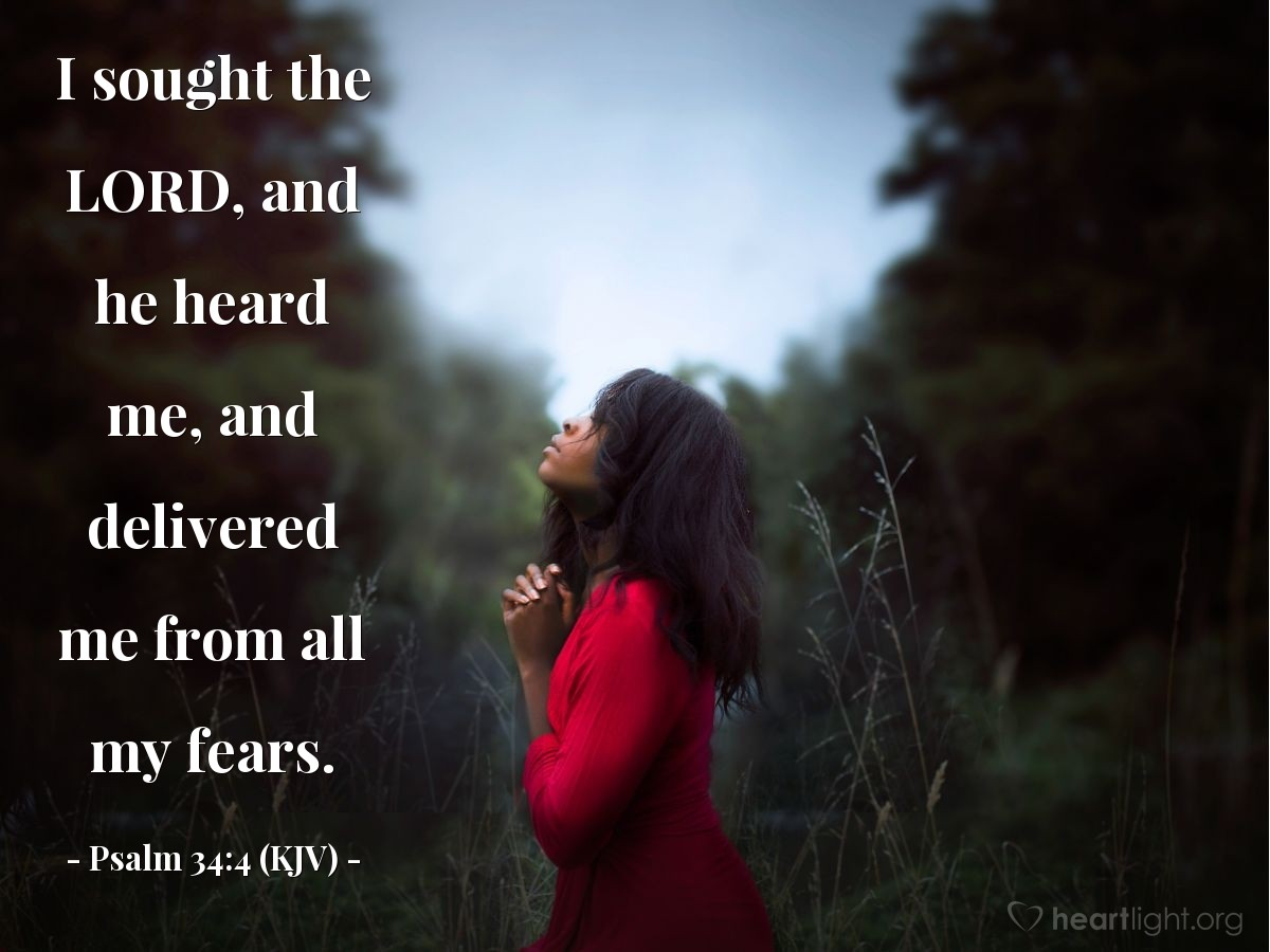Illustration of Psalm 34:4 (KJV) — I sought the LORD, and he heard me, and delivered me from all my fears.