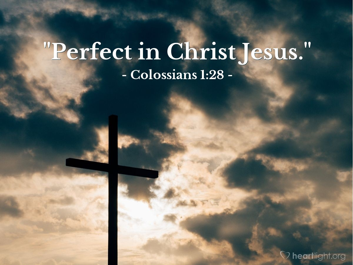 "Illustration of Colossians 1:28 — ""Perfect in Christ Jesus."""