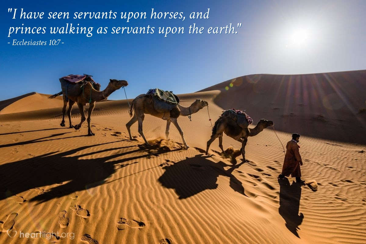 """Illustration of Ecclesiastes 10:7 — """"I have seen servants upon horses, and princes walking as servants upon the earth."""""""