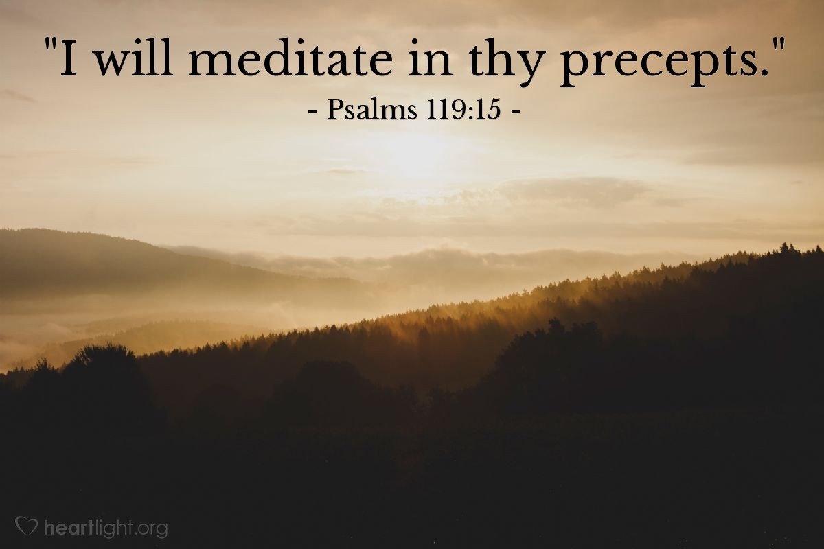 "Illustration of Psalms 119:15 — ""I will meditate in thy precepts."""