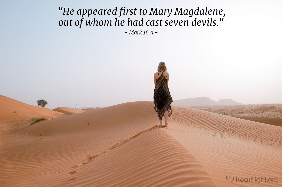 "Illustration of Mark 16:9 — ""He appeared first to Mary Magdalene, out of whom he had cast seven devils."""