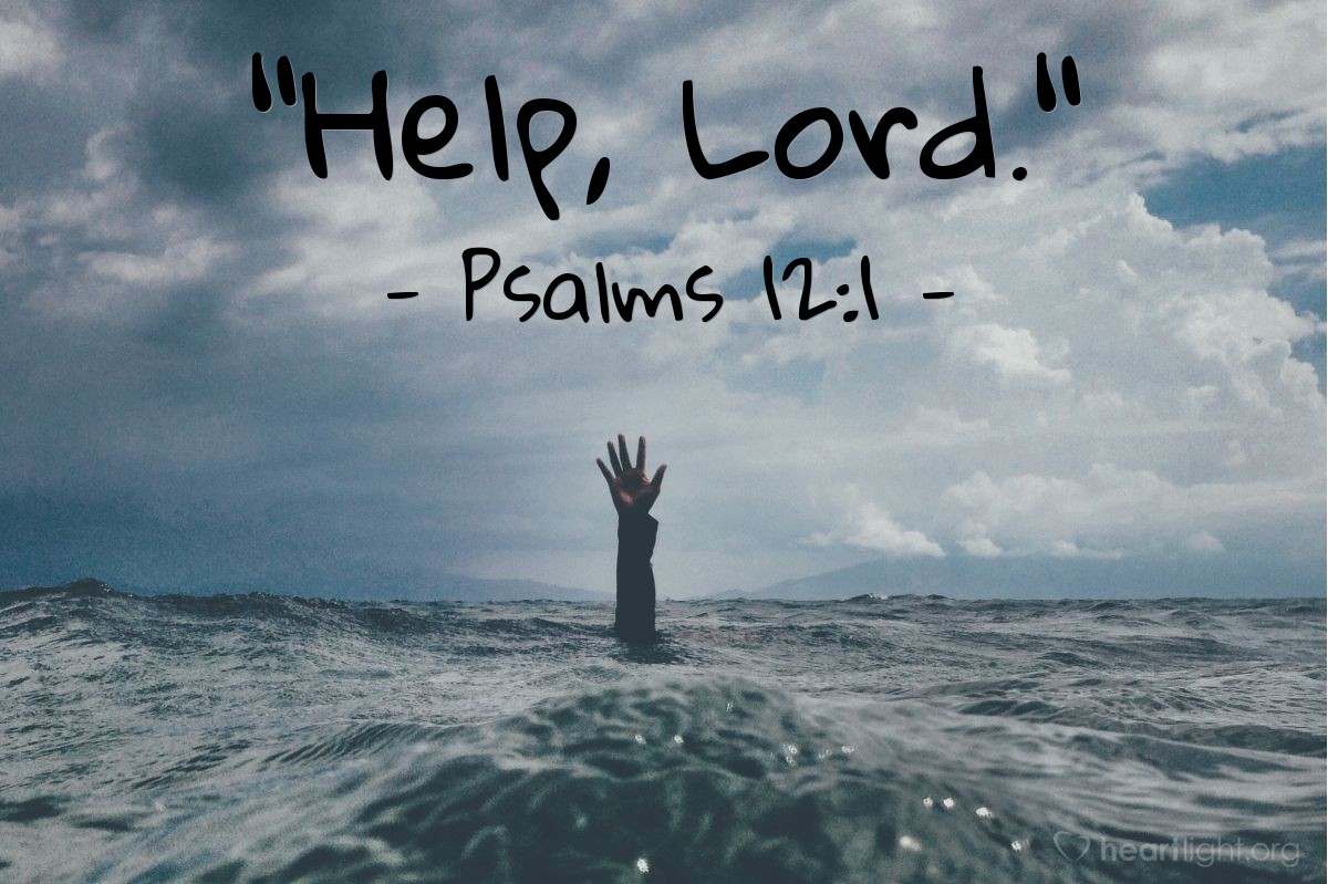 "Illustration of Psalms 12:1 — ""Help, Lord."""