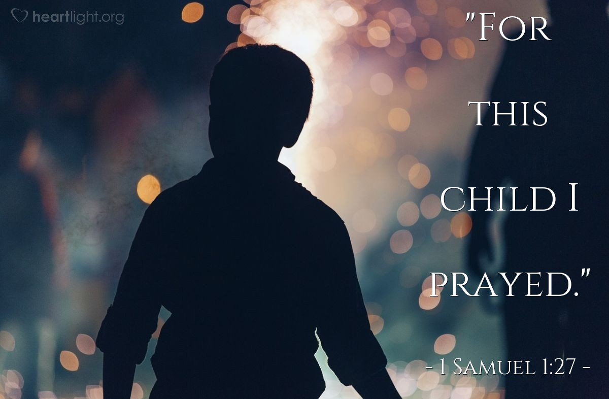"Illustration of 1 Samuel 1:27 — ""For this child I prayed."""