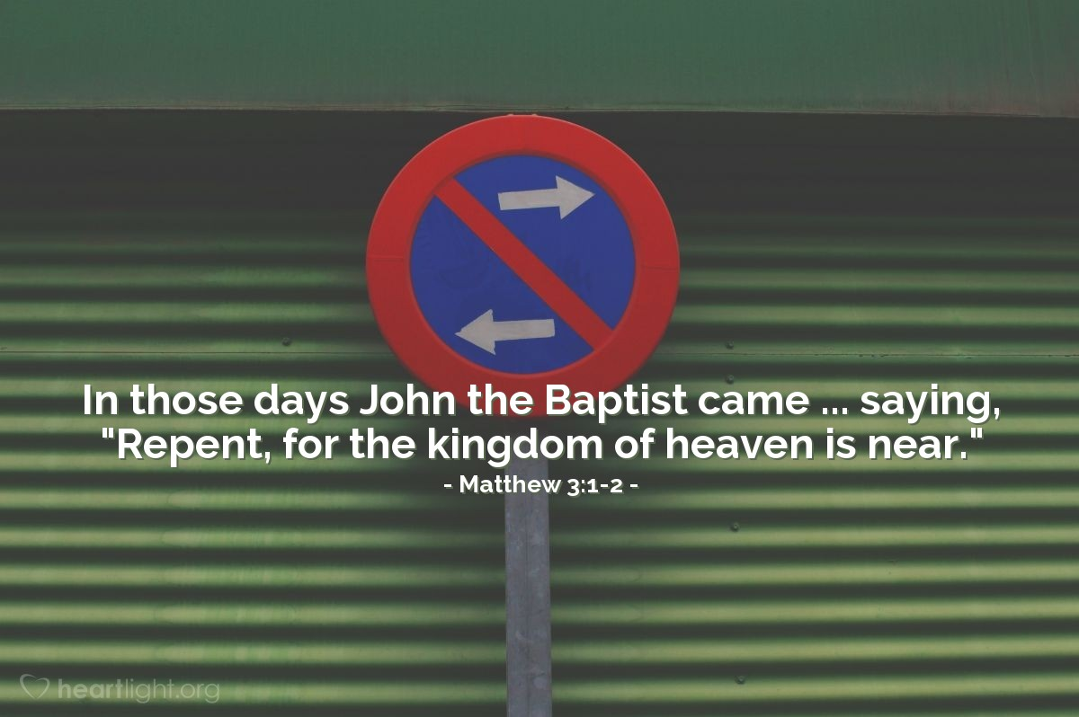 "Illustration of Matthew 3:1-2 — In those days John the Baptist came ... saying, ""Repent, for the kingdom of heaven is near."""
