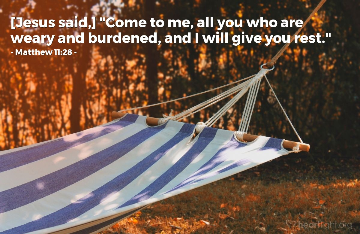 "Illustration of Matthew 11:28 — [Jesus said,] ""Come to me, all you who are weary and burdened, and I will give you rest."""