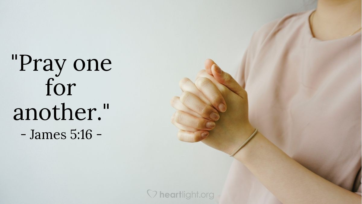 """Illustration of James 5:16 — """"Pray one for another."""""""