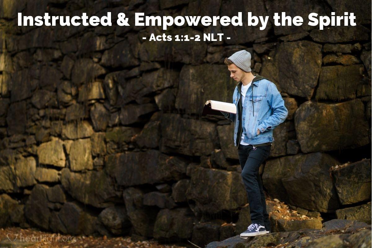 Illustration of Acts 1:1-2 NLT —